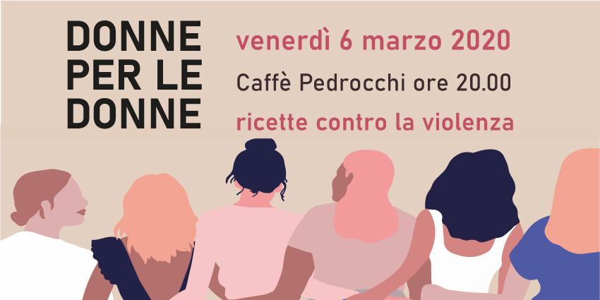 DONNE PER LE DONNE. Ricette contro la violenza_ 6 marzo 2020